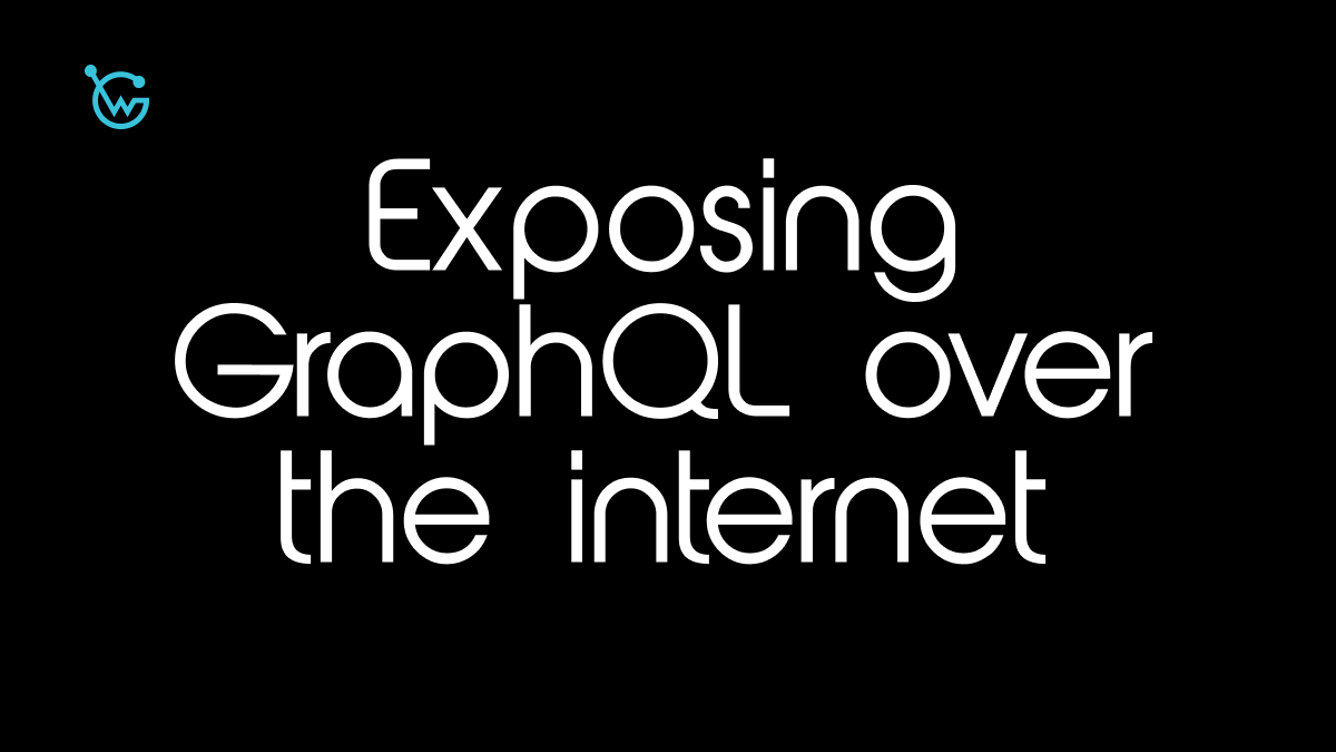 GraphQL is not meant to be exposed over the internet