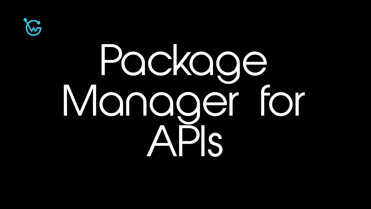 Why you need a Package Manager for APIs