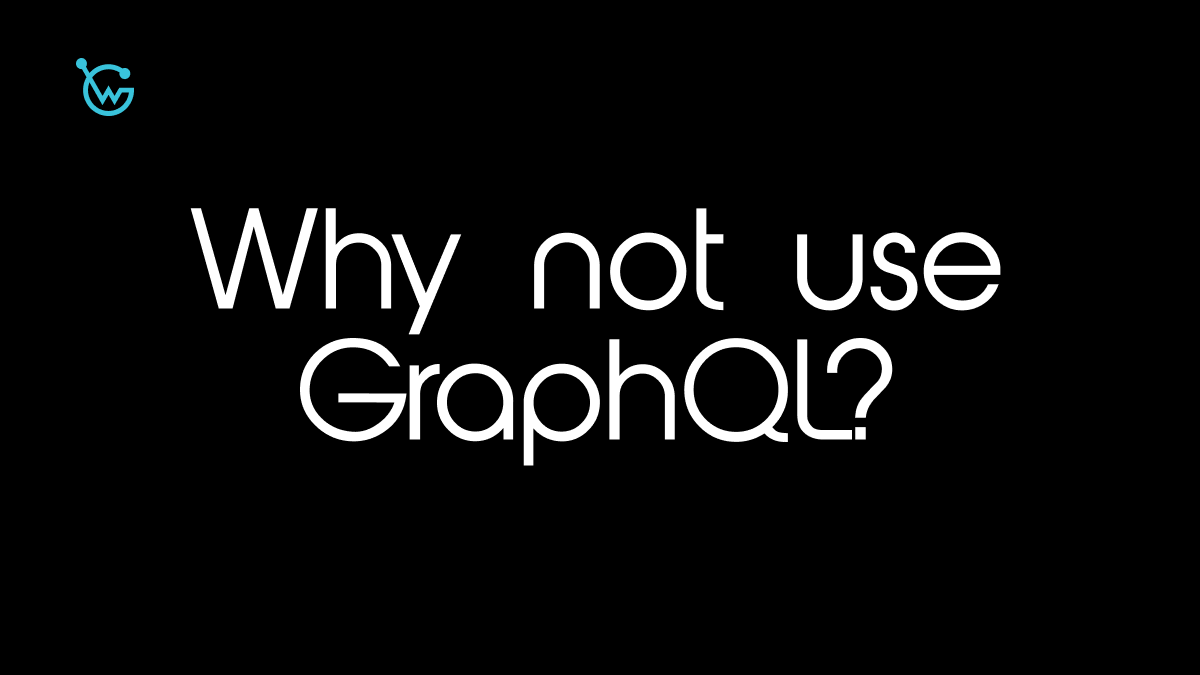 Why not use GraphQL?